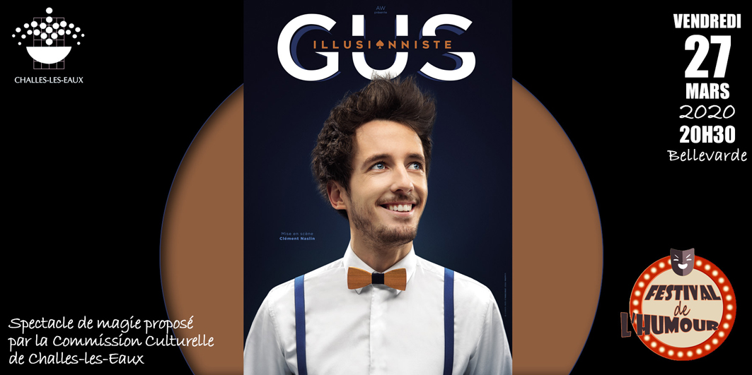 Printemps de l'humour : Gus illusionniste